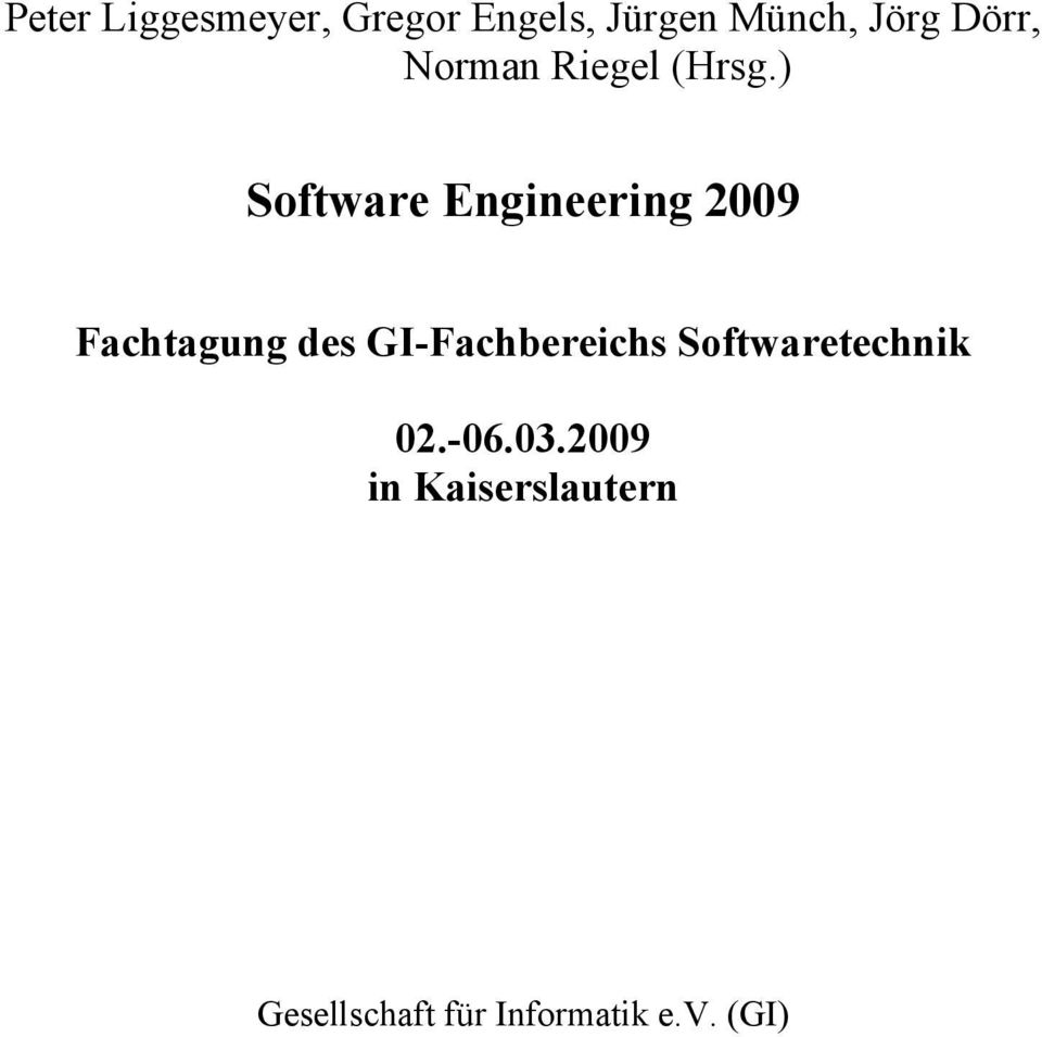) Software Engineering 2009 Fachtagung des