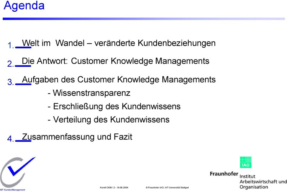 Knowledge Managements Aufgaben des Customer Knowledge Managements -