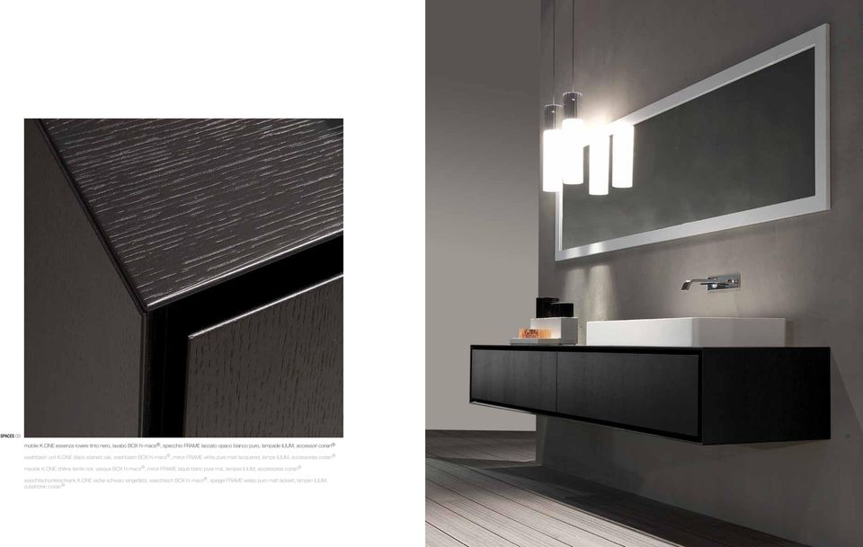 unit K.ONE black stained oak, washbasin BOX hi-macs, mirror FRAME white pure matt lacquered, lamps ILIUM, accessories corian meuble K.