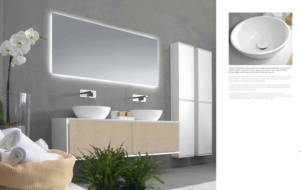 ONE white pure matt lacquered, cord stained oak front, washbasin BOX hi-macs, mirror 2HD led, mirrors HD steel + led, columns K.