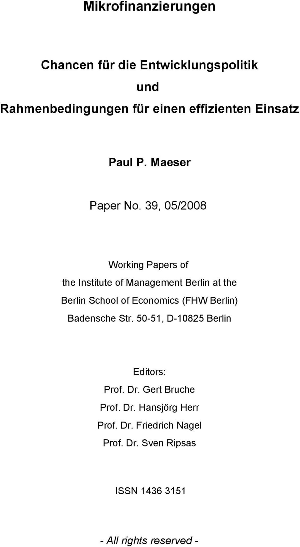 39, 05/2008 Working Papers of the Institute of Management Berlin at the Berlin School of Economics (FHW