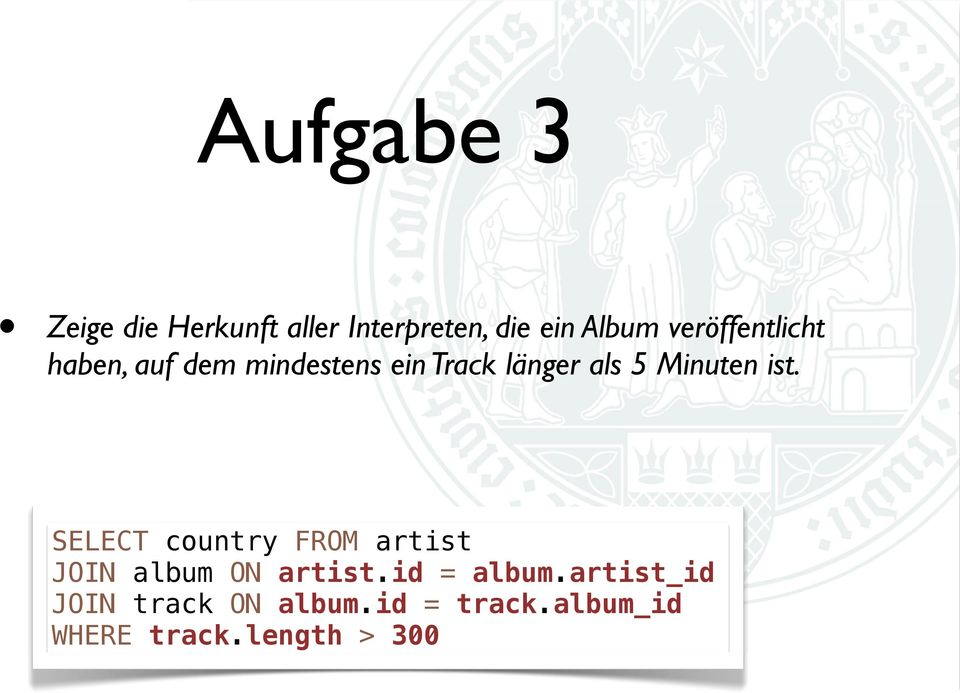 Minuten ist. SELECT country FROM artist JOIN album ON artist.