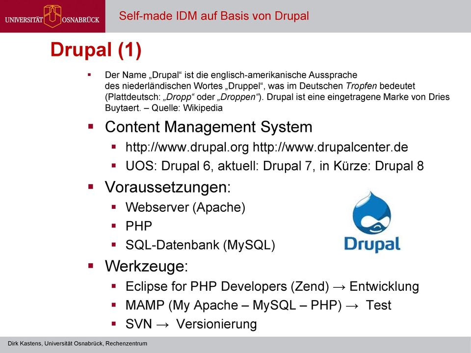Quelle: Wikipedia Content Management System http://www.drupal.org http://www.drupalcenter.