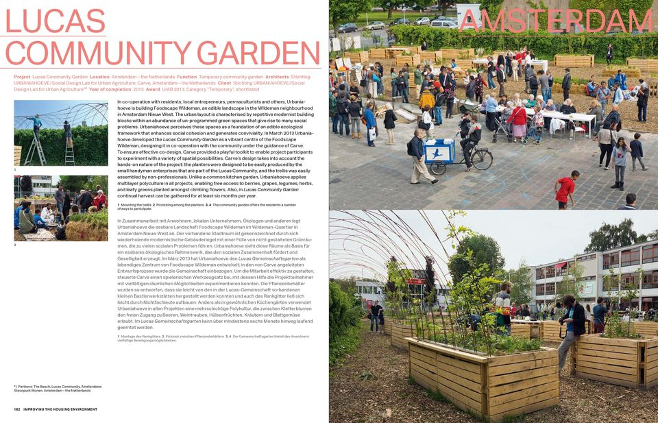 shortlisted In co-operation with residents, local entrepreneurs, permaculturists and others, Urbaniahoeve is building Foodscape Wildeman, an edible landscape in the Wildeman neighbourhood in