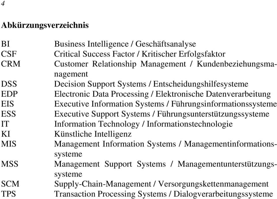 Führungsinformationssysteme Executive Support Systems / Führungsunterstützungssysteme Information Technology / Informationstechnologie Künstliche Intelligenz Management Information Systems /