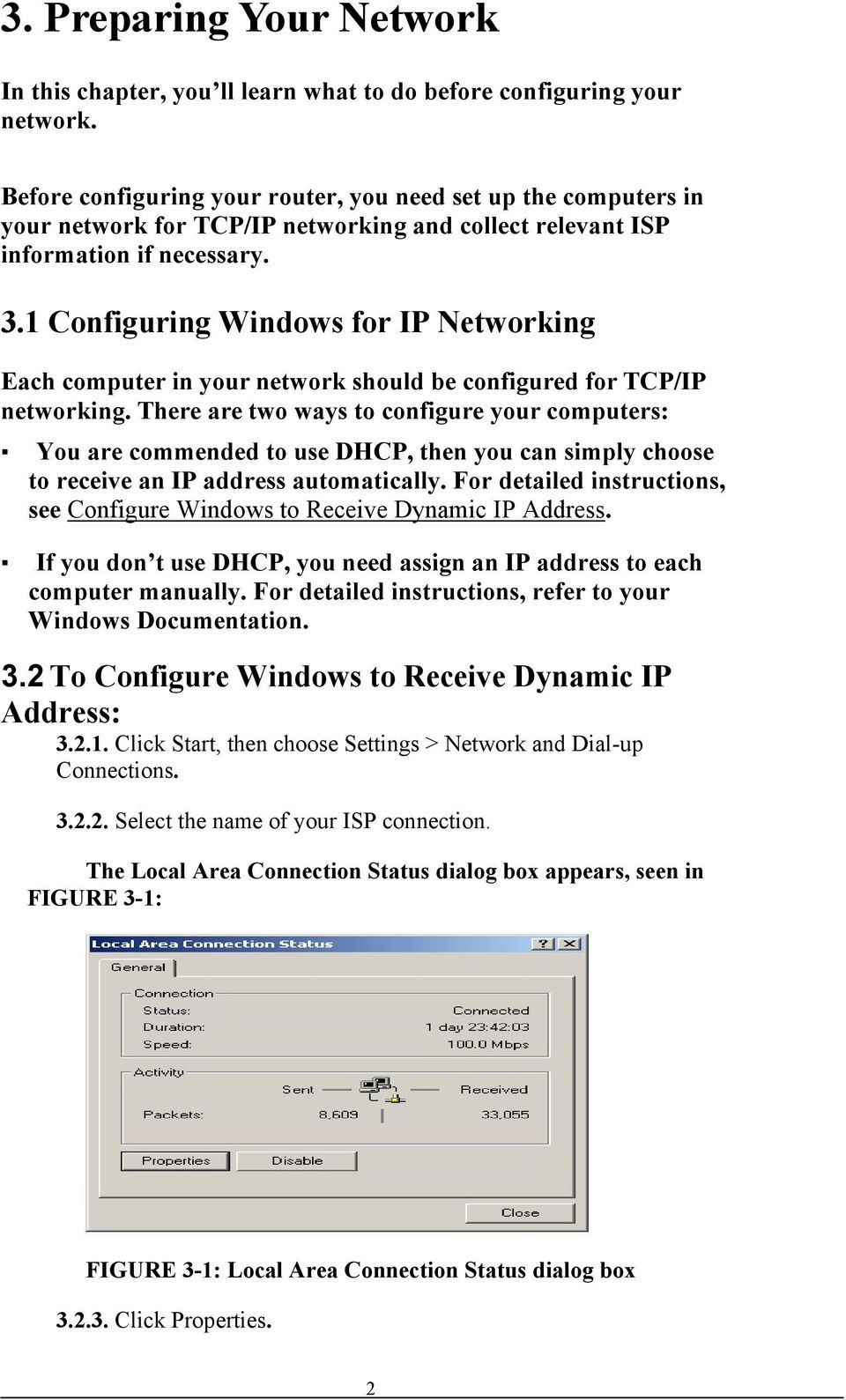 1 Configuring Windows for IP Networking Each computer in your network should be configured for TCP/IP networking.