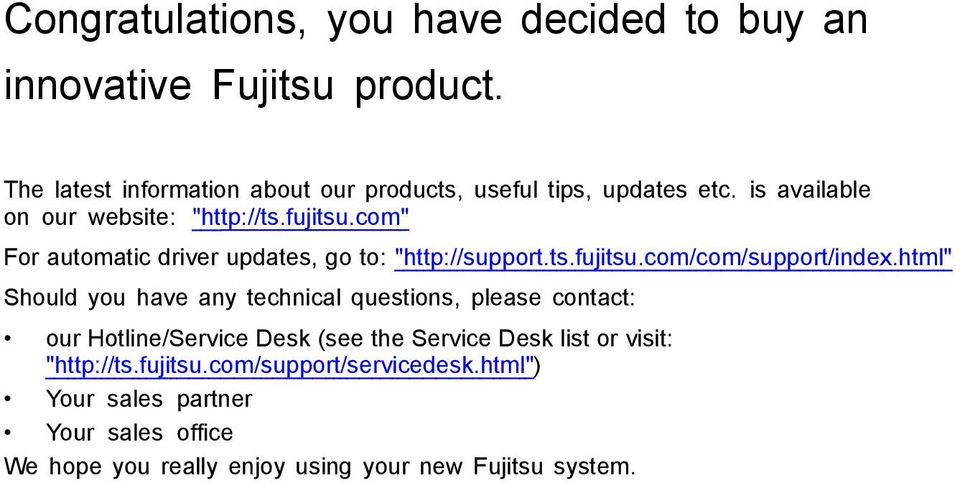 "com"" For automatic driver updates, go to: ""http://support.ts.fujitsu.com/com/support/index."