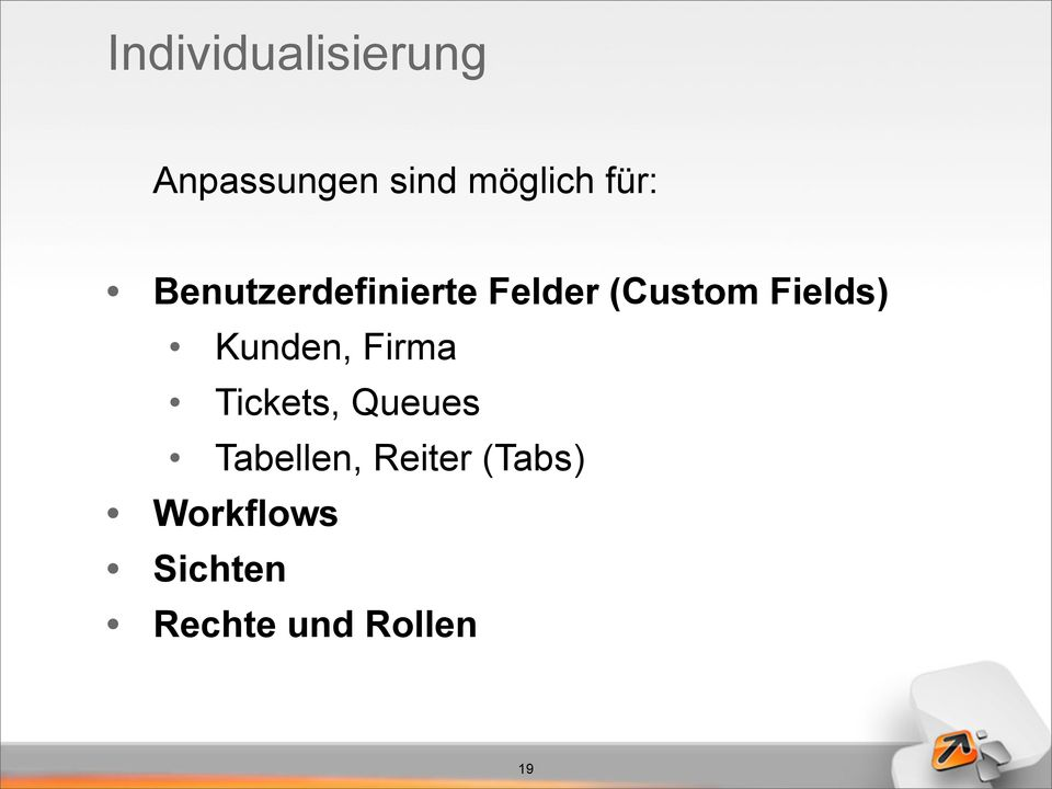 Fields) Kunden, Firma Tickets, Queues