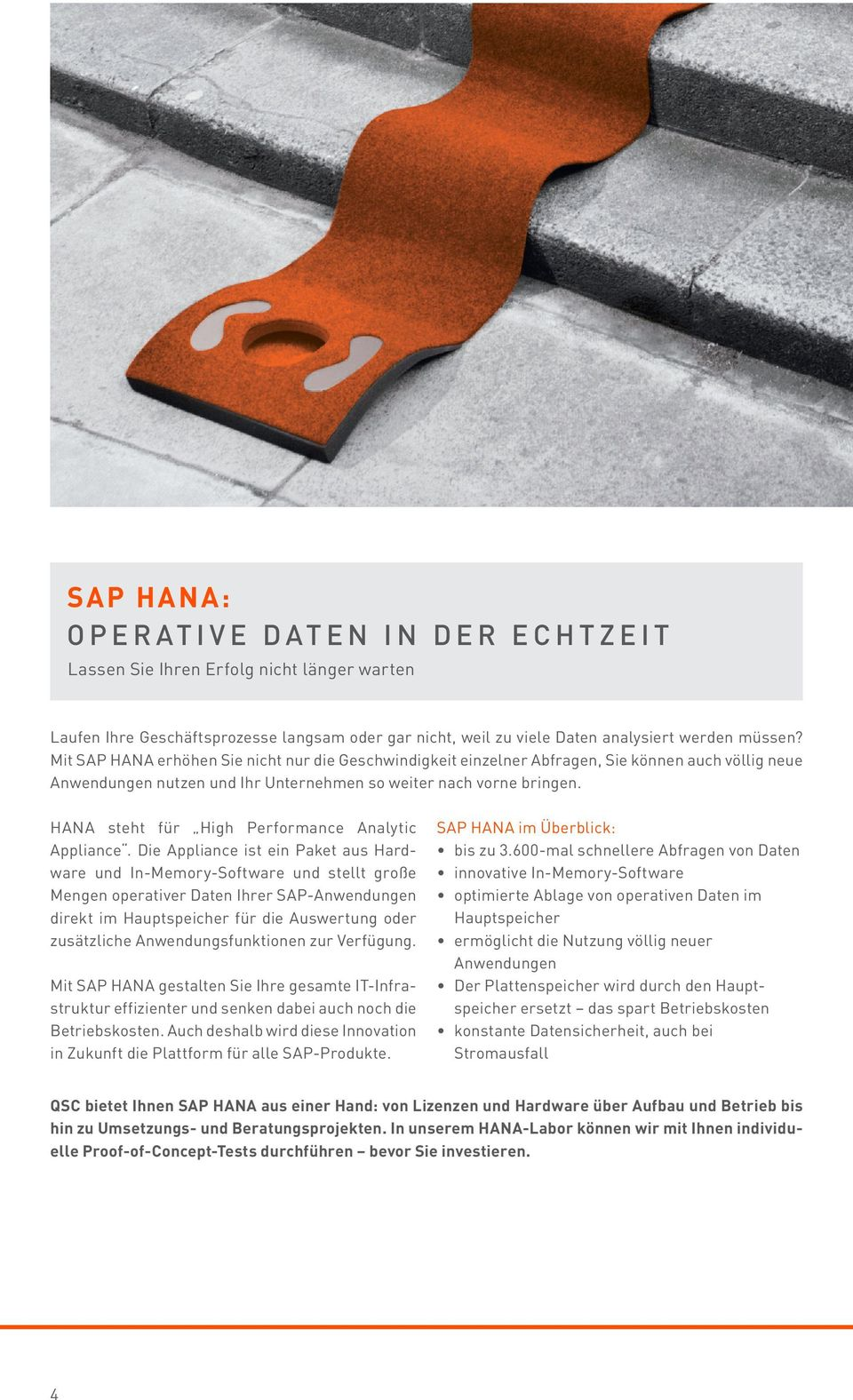 HANA steht für High Performance Analytic Appliance.