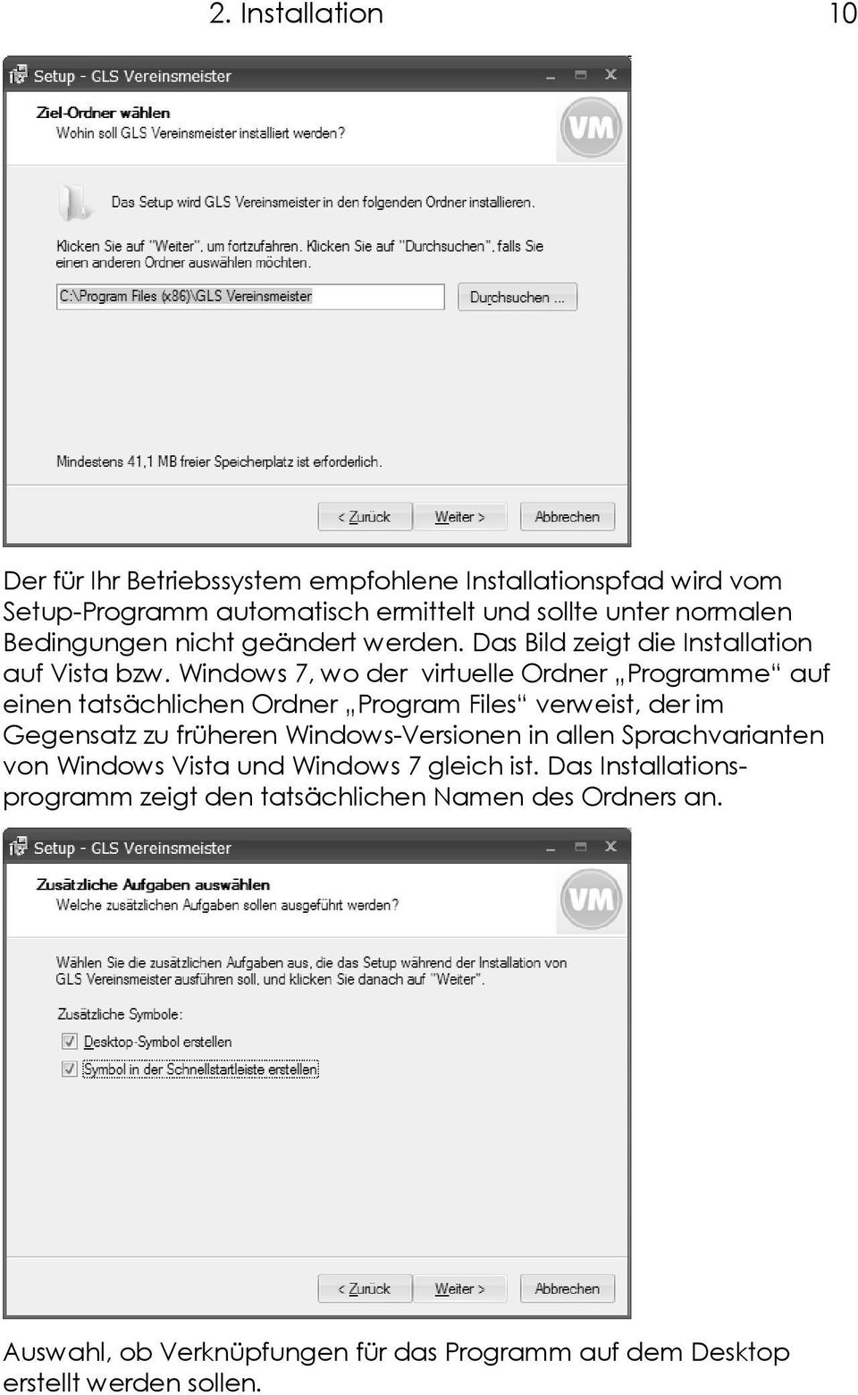 Windows 7, wo der virtuelle Ordner Programme auf einen tatsächlichen Ordner Program Files verweist, der im Gegensatz zu früheren Windows-Versionen in
