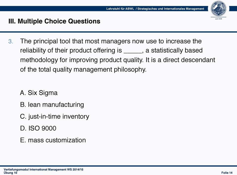 statistically based methodology for improving product quality.