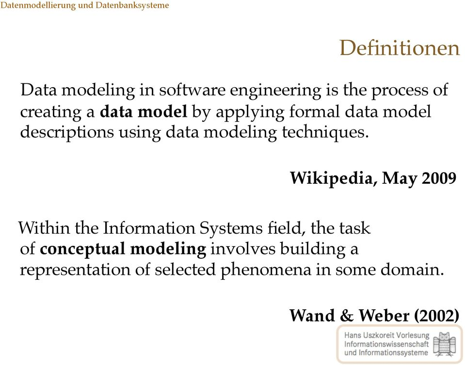 Wikipedia, May 2009 Within the Information Systems field, the task of conceptual