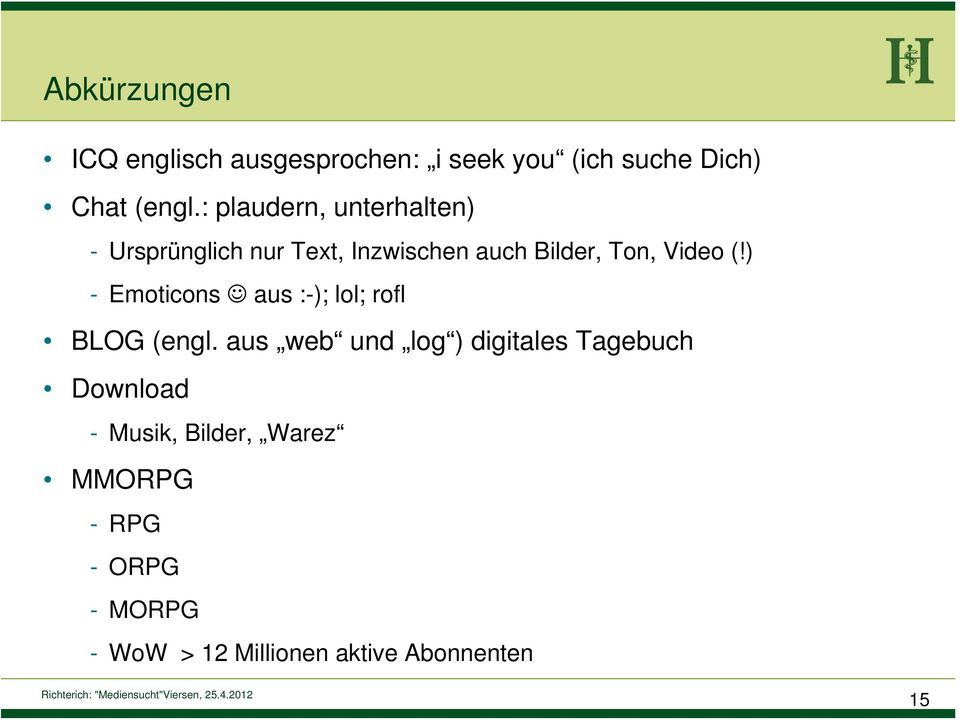 ) - Emoticons aus :-); lol; rofl BLOG (engl.