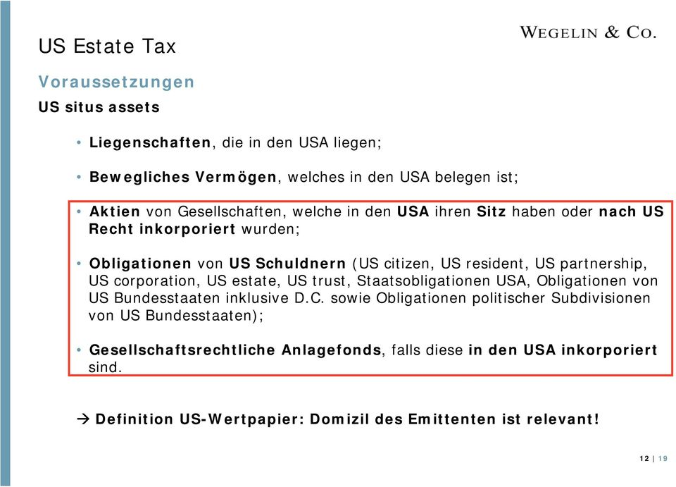 corporation, US estate, US trust, Staatsobligationen USA, Obligationen von US Bundesstaaten inklusive D.C.
