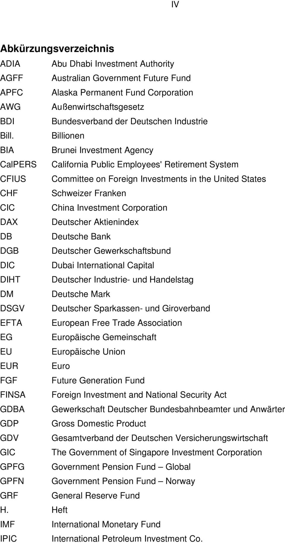 Billionen BIA Brunei Investment Agency CalPERS California Public Employees' Retirement System CFIUS Committee on Foreign Investments in the United States CHF Schweizer Franken CIC China Investment