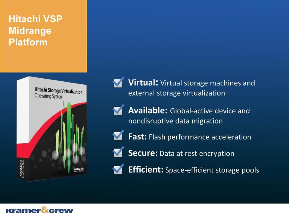 device and nondisruptive data migration Fast: Flash performance
