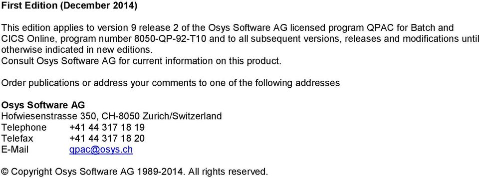 Consult Osys Software AG for current information on this product.