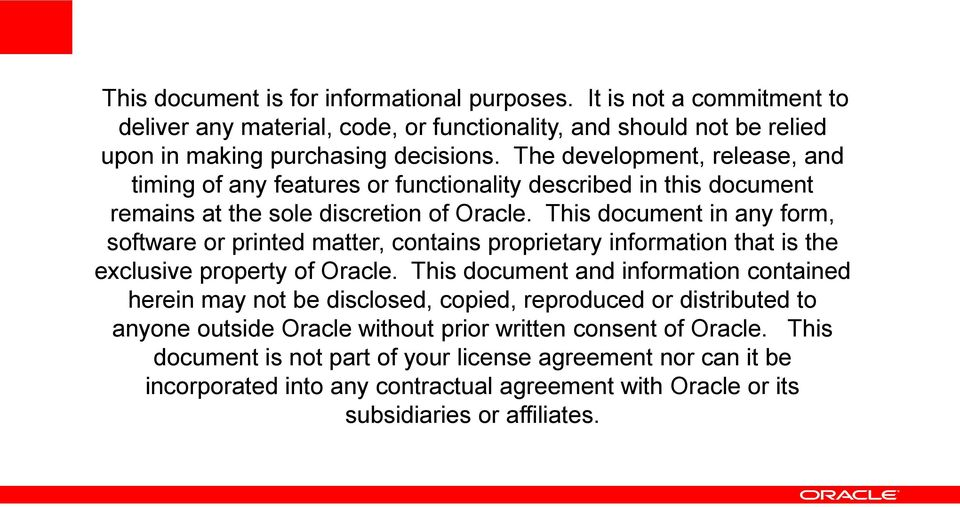 This document in any form, software or printed matter, contains proprietary information that is the exclusive property of Oracle.