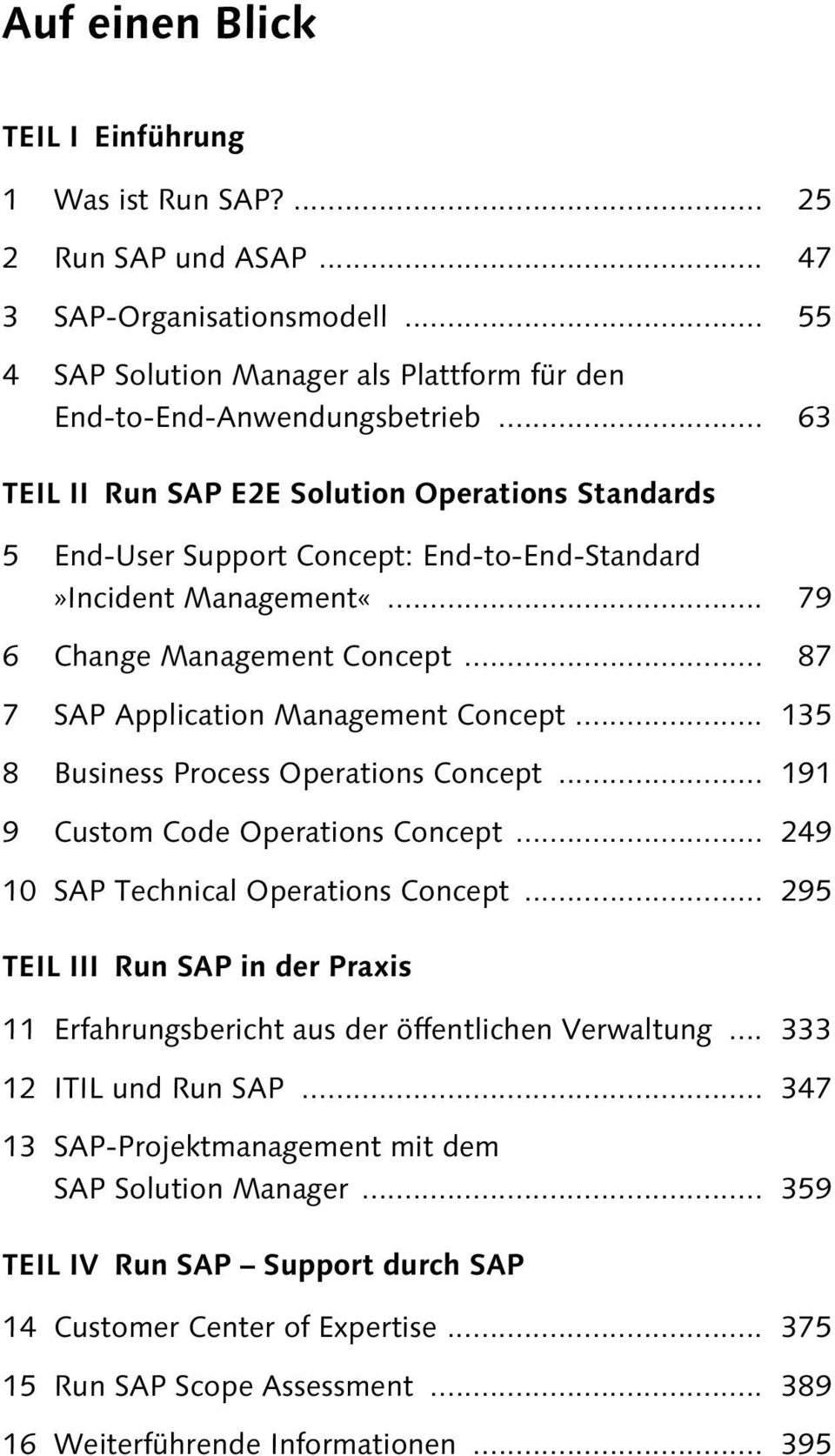 .. 135 8 Business Process Operations Concept... 191 9 Custom Code Operations Concept... 249 10 SAP Technical Operations Concept.
