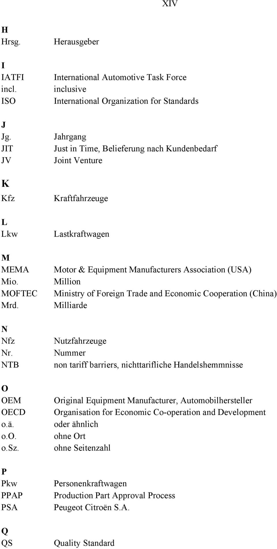 Kraftfahrzeuge Lastkraftwagen Motor & Equipment Manufacturers Association (USA) Million Ministry of Foreign Trade and Economic Cooperation (China) Milliarde Nutzfahrzeuge Nummer non tariff