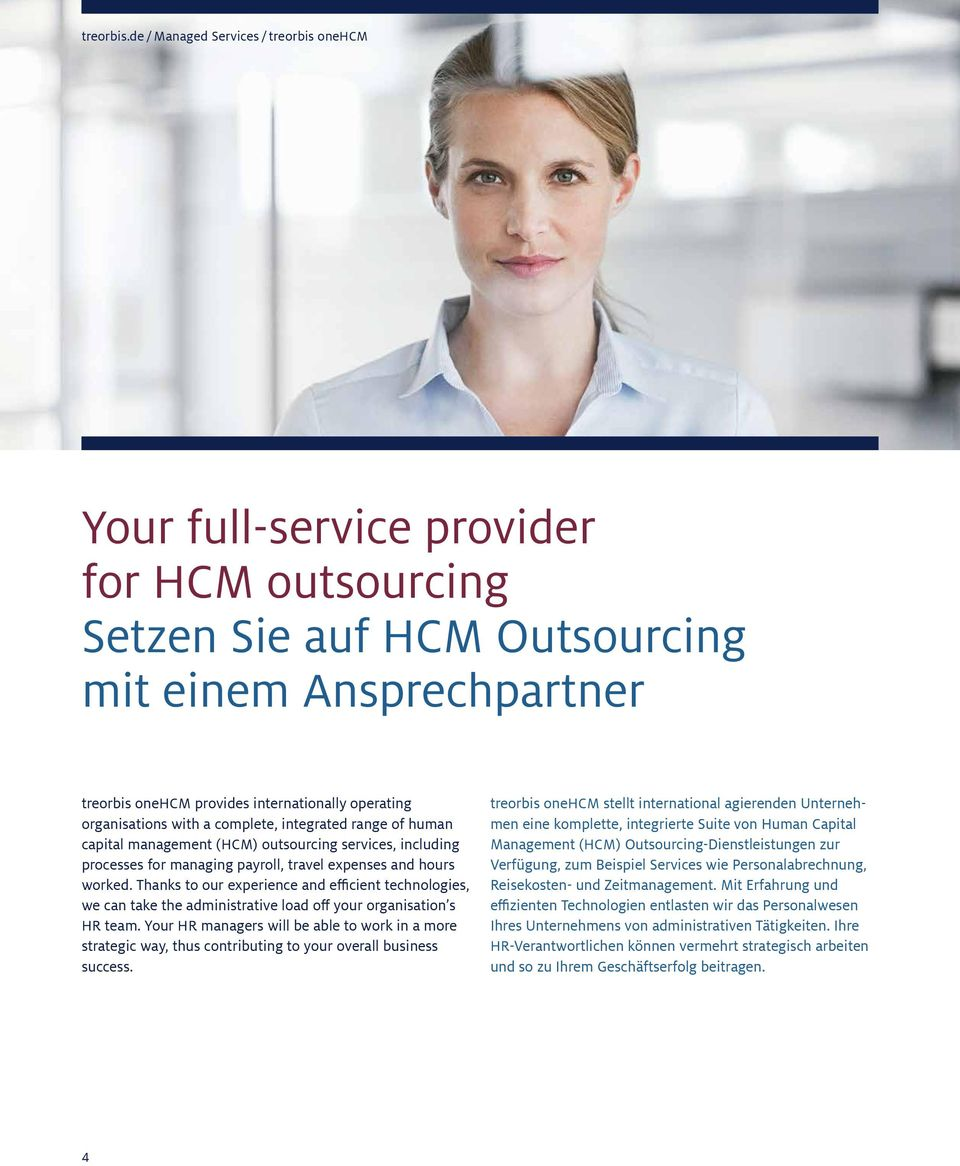 organisations with a complete, integrated range of human capital management (HCM) outsourcing services, including processes for managing payroll, travel expenses and hours worked.