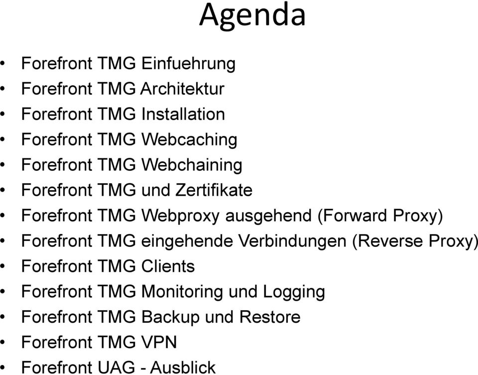 (Forward Proxy) Forefront TMG eingehende Verbindungen (Reverse Proxy) Forefront TMG Clients