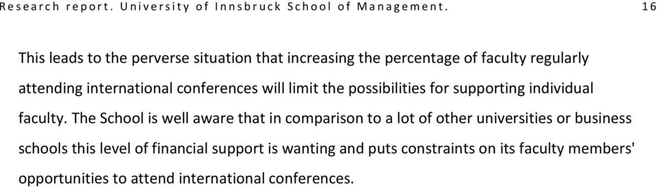 conferences will limit the possibilities for supporting individual faculty.
