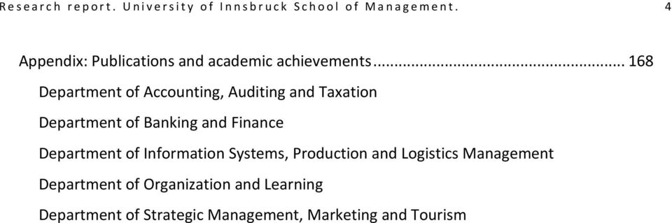 .. 168 Department of Accounting, Auditing and Taxation Department of Banking and Finance