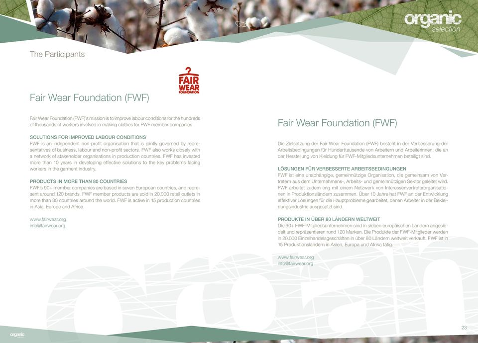 FWF also works closely with a network of stakeholder organisations in production countries.
