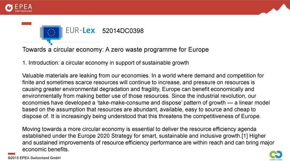 Europe can benefit economically and environmentally from making better use of those resources.