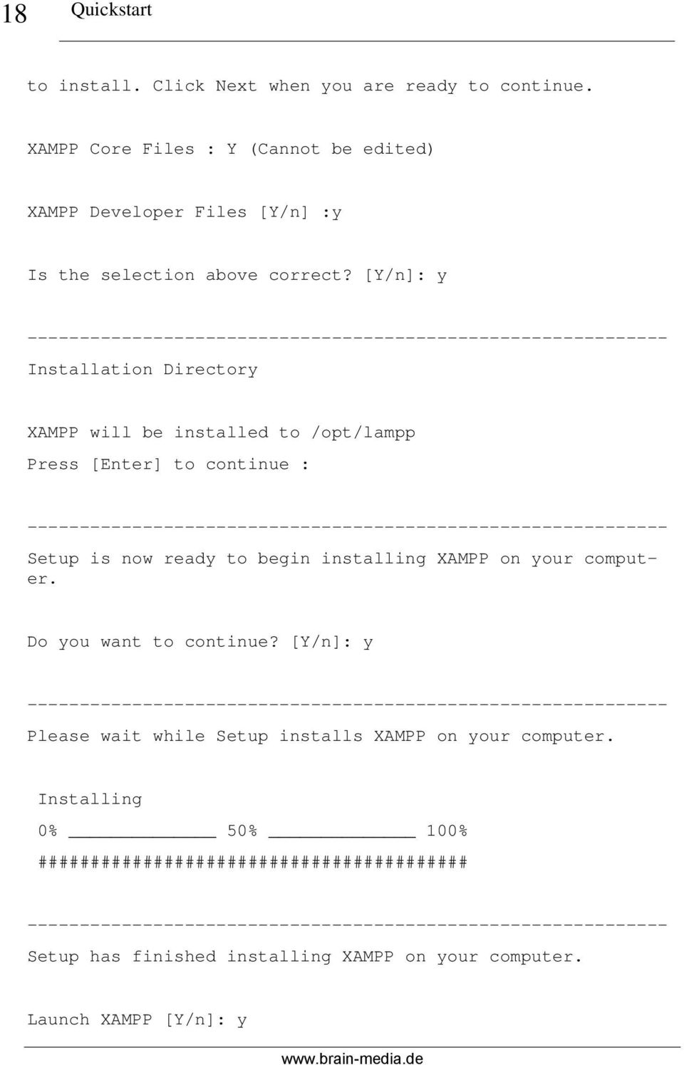 ------------------------------------------------------------Setup is now ready to begin installing XAMPP on your computer. Do you want to continue?