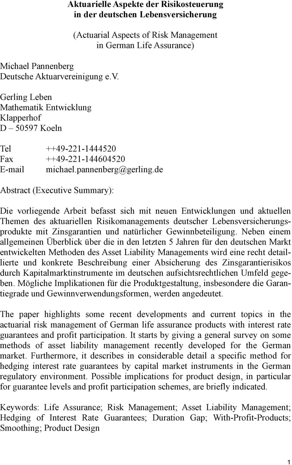 Gerling Leben Mathematik Entwicklung Klapperhof D 50597 Koeln Aktuarielle Aspekte der Risikosteuerung in der deutschen Lebensversicherung (Actuarial Aspects of Risk Management in German Life