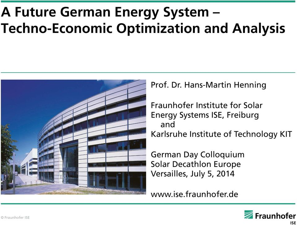 Hans-Martin Henning Fraunhofer Institute for Solar Energy Systems ISE,