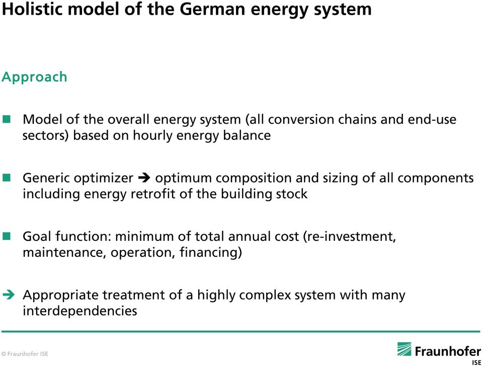 components including energy retrofit of the building stock Goal function: minimum of total annual cost