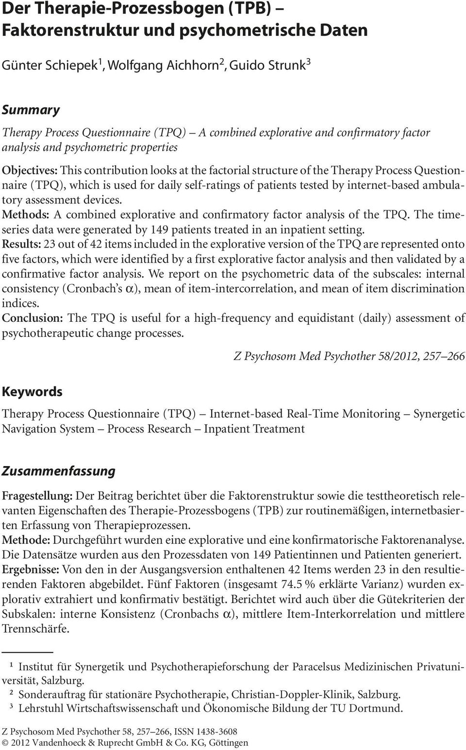 explorative and confirmatory factor analysis and psychometric properties Objectives: This contribution looks at the factorial structure of the Therapy Process Questionnaire (TPQ), which is used for