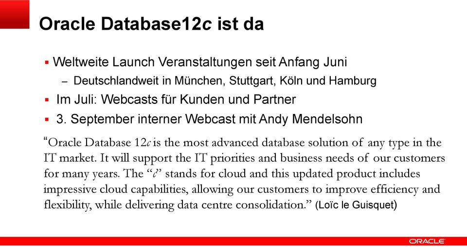 September interner Webcast mit Andy Mendelsohn Oracle Database 12c is the most advanced database solution of any type in the IT market.