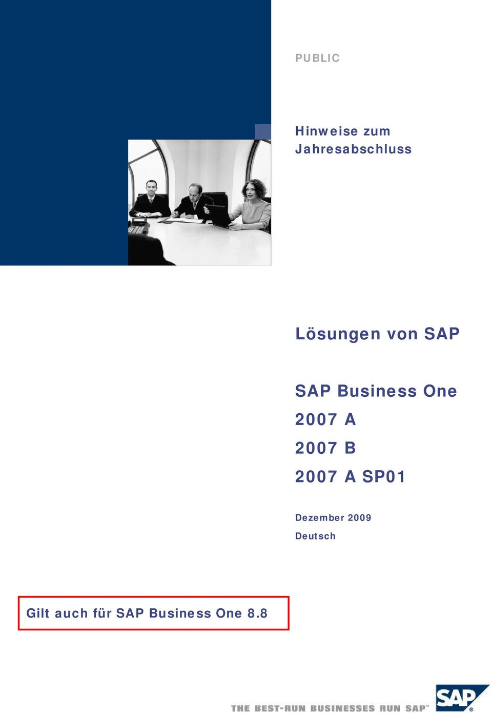 Business One 2007 A 2007 B 2007 A SP01