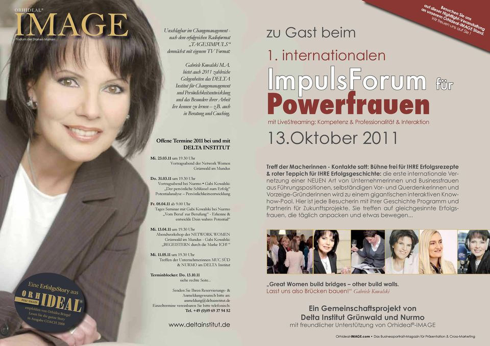 internationalen ImpulsForum für Powerfrauen mit LiveStreaming: Kompetenz & Professionalität & Interaktion Eine ErfolgsStory aus IMAGE MAGAZIN empfohlen von Orhidea Briegel Lesen Sie die ganze Story