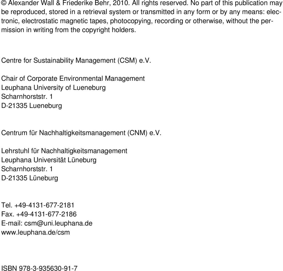 otherwise, without the permission in writing from the copyright holders. Centre for Sustainability Management (CSM) e.v.