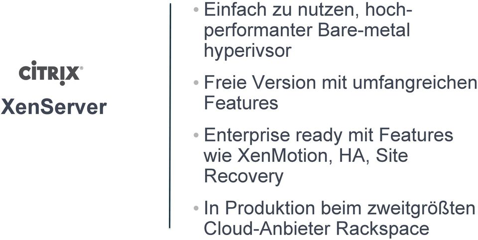 Enterprise ready mit Features wie XenMotion, HA, Site