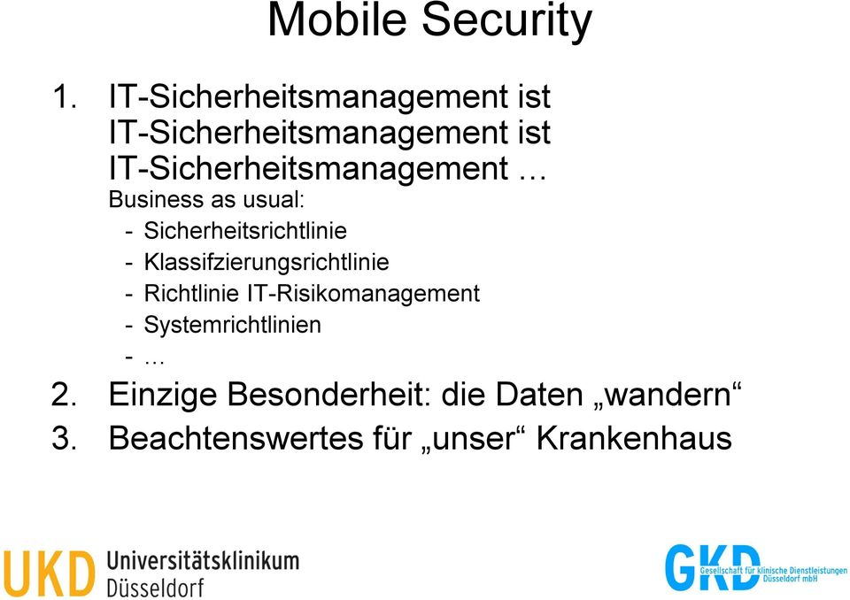 IT-Sicherheitsmanagement Business as usual: - Sicherheitsrichtlinie -