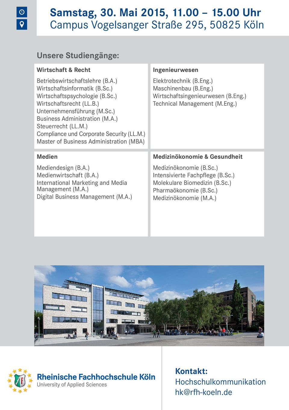A.) Medienwirtschaft (B.A.) International Marketing and Media Management (M.A.) Digital Business Management (M.A.) Ingenieurwesen Elektrotechnik (B.Eng.) Maschinenbau (B.Eng.) Wirtschaftsingenieurwesen (B.