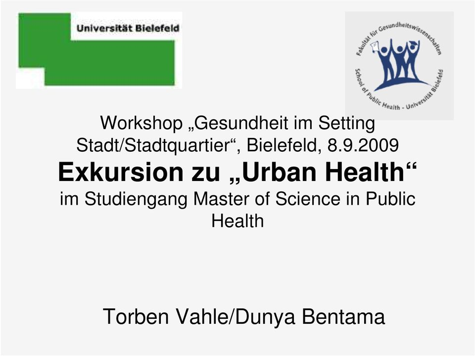 2009 Exkursion zu Urban Health im