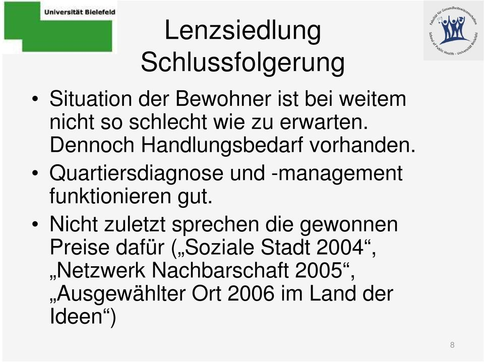 Quartiersdiagnose und -management funktionieren gut.