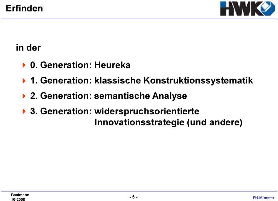 Generation: semantische Analyse 4 3.