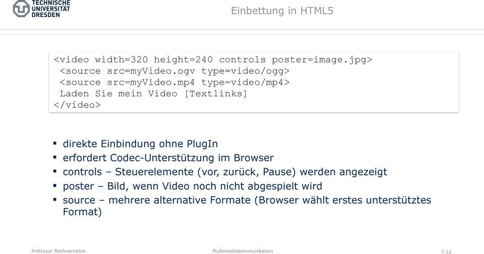 mp4 type=video/mp4> Laden Sie mein Video [Textlinks] </video> direkte Einbindung ohne PlugIn erfordert