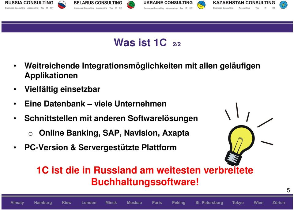 mit anderen Softwarelösungen o Online Banking, SAP, Navision, Axapta PC-Version &