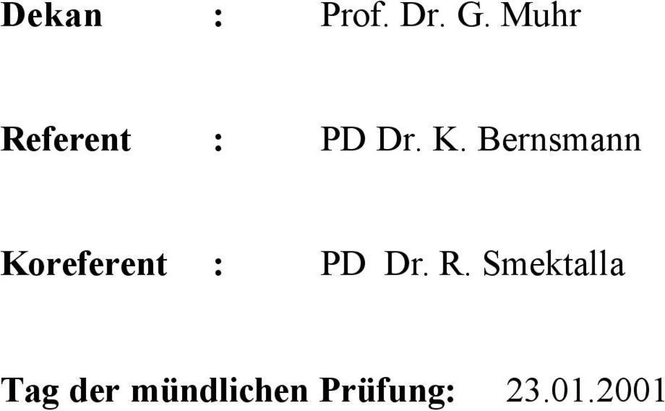 Bernsmann Koreferent : PD Dr. R.