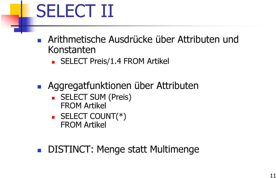 4 FROM Artikel Aggregatfunktionen über Attributen SELECT