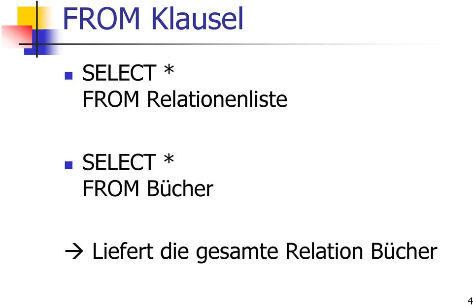 SELECT * FROM Bücher
